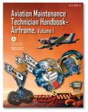 FAA Aviation Maintenance Technician Handbook: Airframe Volume 1