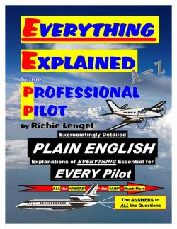 Everything Explained for the Professional Pilot - 8th Edition