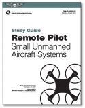 ASA Remote Pilot Small Unmanned Aircraft Systems Study Guide